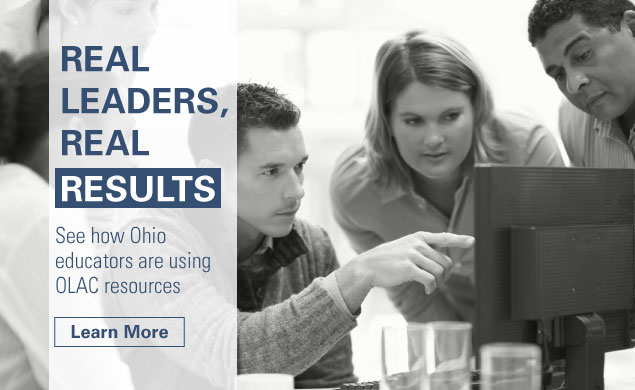 Real Leaders, Real Results. See how Ohi educators are using OLAC resources. Learn More.