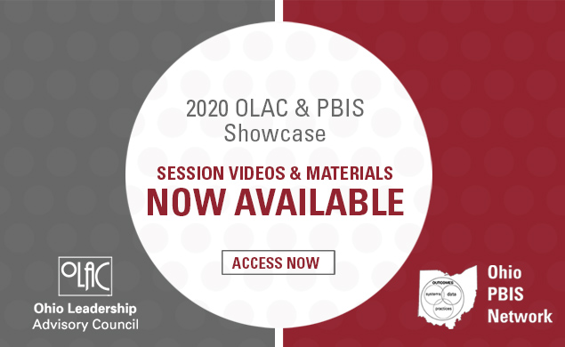 2020 OLAC & PBIS Showcase: Session Videos & Materials Now Available